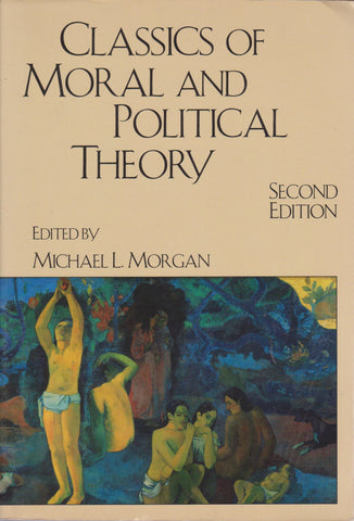 Michael L. Morgan - Classics of Moral and Political Theory
