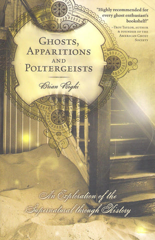 Brian Righi - Ghosts, Apparitions and Poltergeists