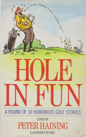 Hole In Fun: : A Round of 18 Humorous Golf Stories