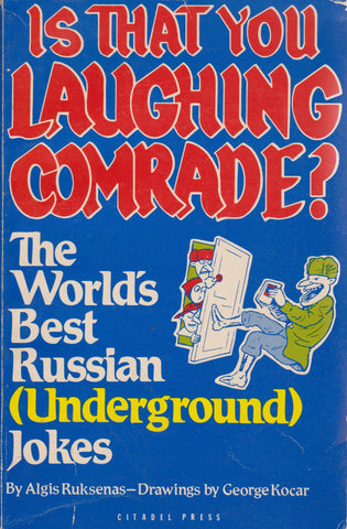 Is That You Laughing Comrade? the World's Best Russian (Underground) Jokes
