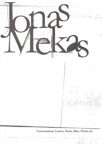 Jonas Mekas - Conversations, Letters, Notes, Misc. Pieces etc.