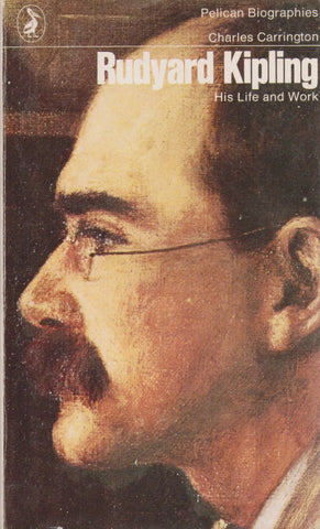 Charles Carrington - Rudyard Kipling. His Life and Work