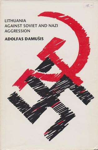 A. Damušis - Lithuania against Soviet and Nazi aggression