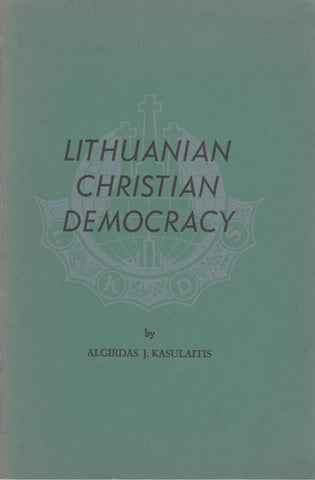 Algirdas J. Kasulaitis - Lithuanian Christian Democracy, 1976, Chicago