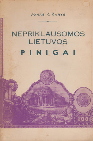 Nepriklausomos Lietuvos pinigai = Currency of the independent Lithuania, 1953, išleista New York