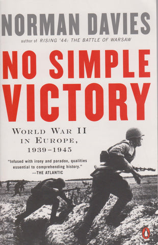 Norman Davies - No Simple Victory: World War II in Europe, 1939-1945