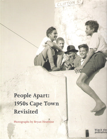 P. Heseltine - People Apart: 1950s Cape Town Revisited