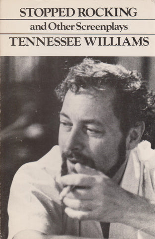 Tennessee Williams - Stopped Rocking and Other Screenplays