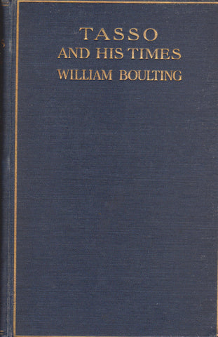 William Boulting - Tasso and His Times, 1907