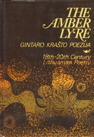 The amber lyre - Gintaro krašto poezija : 18th-20th century Lithuanian poetry