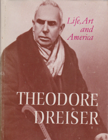 Dreiser Theodore - Life, Art and America