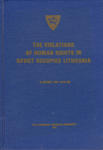 The violations of human rights in Soviet occcupied Lithuania