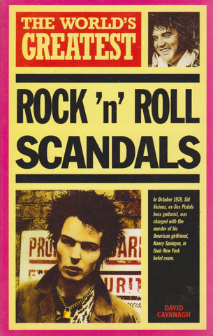 David Cavanagh - The World's Greatest Rock 'n' Roll Scandals