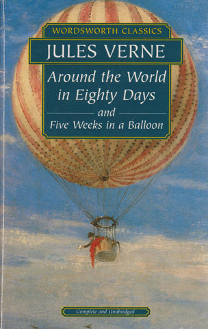Jules Verne - Around the World in Eighty Days, 5 Weeks in a Balloon