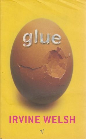 Irvine Welsh - Glue