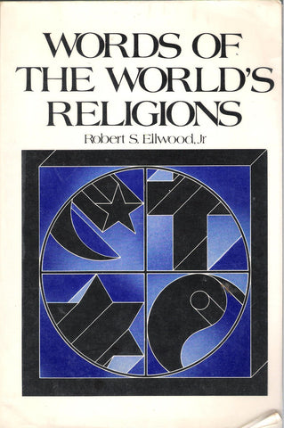 Robert. S. Ellwood, Jr - Words of the World's Religions