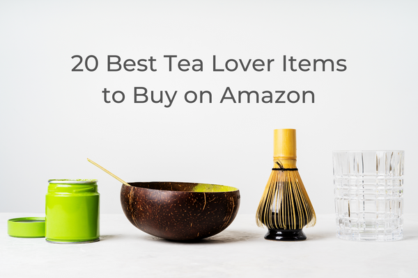 20 Best Tea Lover Items to Buy on Amazon