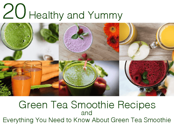 20 Yummy and Healthy Green Tea Smoothie Recipes - and Everything You Need to Know About Green Tea Smoothie