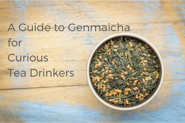 A Guide to Genmaicha for Curious Tea Drinkers
