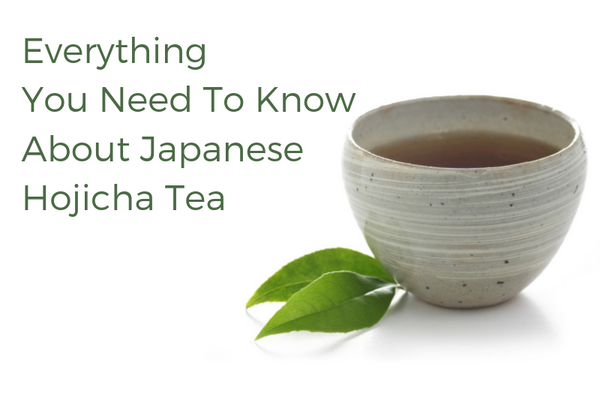 Everything You Need To Know About Japanese Hojicha Tea