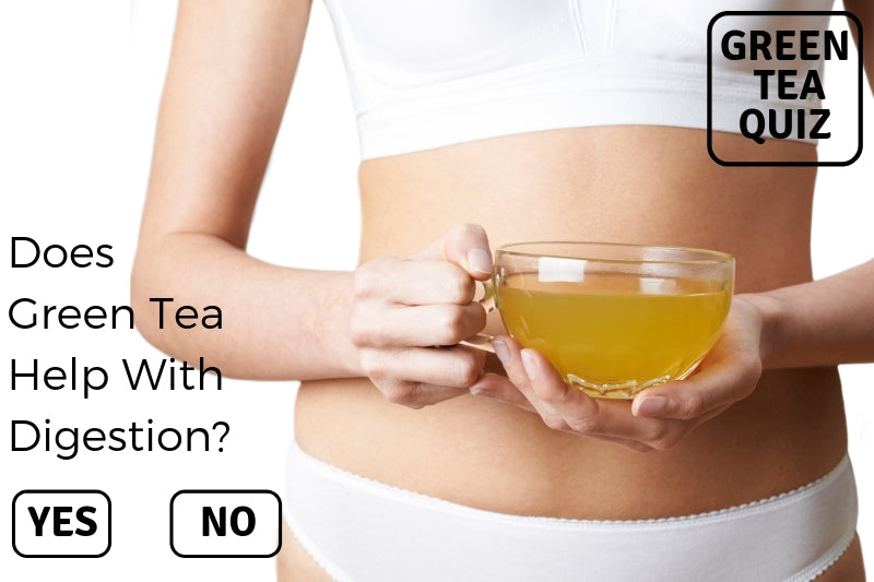 Does Green Tea Help With Digestion?