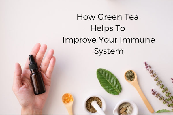 How Green Tea Helps to Improve Your Immune System