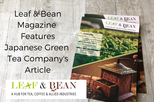 Leaf & Bean Magazine  Features Japanese Green  Tea Company's  Article