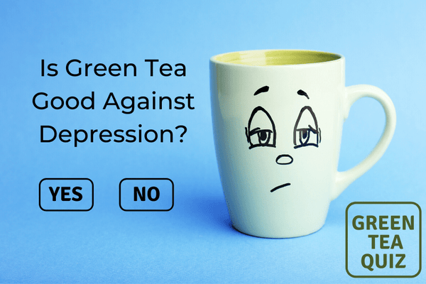 Is Green Tea Good Against Depression?