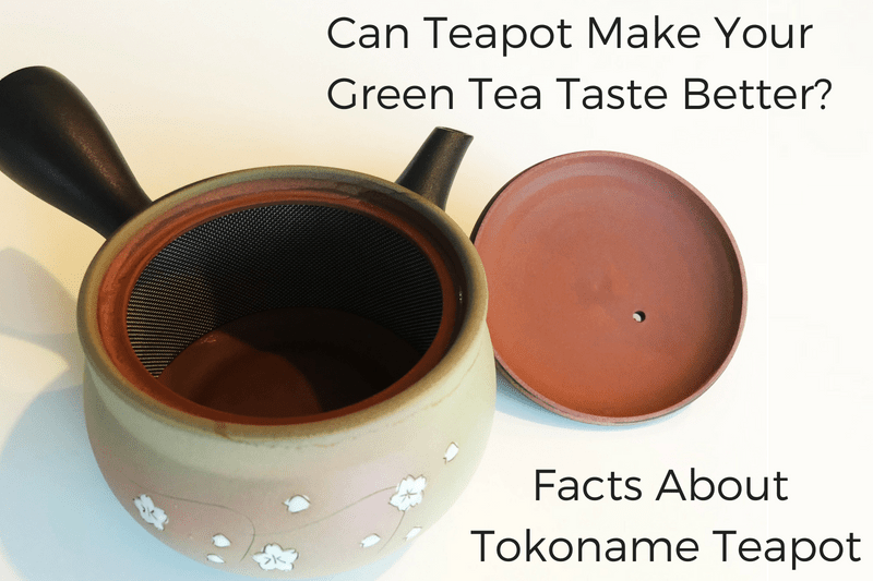 CAN TEAPOT MAKE YOUR GREEN TEA TASTE BETTER? - FACTS ABOUT TOKONAME TEAPOT (常滑急須)