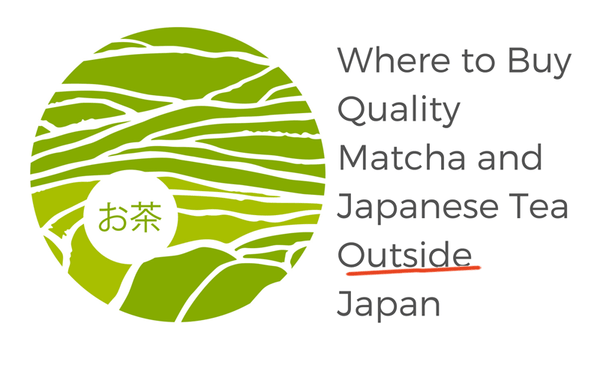 Where to Buy Quality Matcha and Japanese Tea Outside Japan