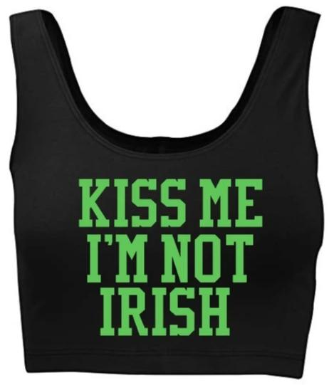 Kiss Me I'm Not Irish Tank Crop Top