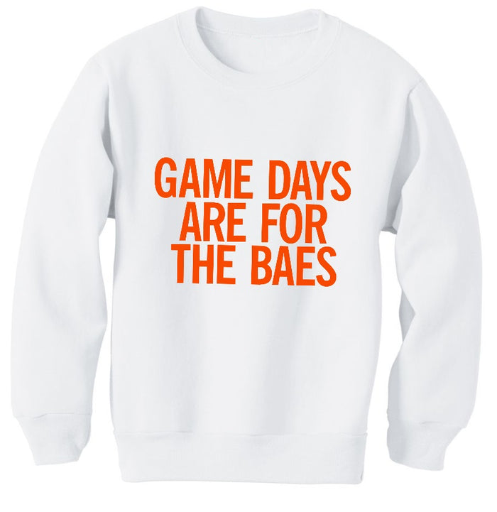 Game Days Are For The Baes Sweatshirt