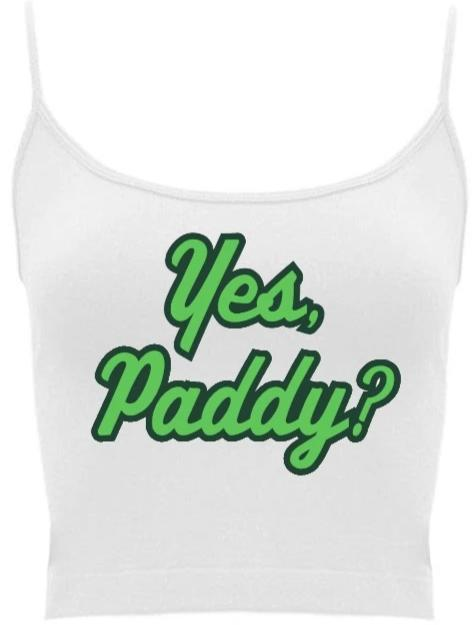 Yes, Paddy? Spaghetti Strap St. Patrick's Day Crop Top