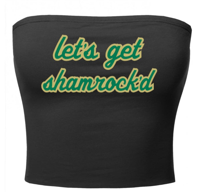 Let's Get Shamrock'd  Cotton Tube Top