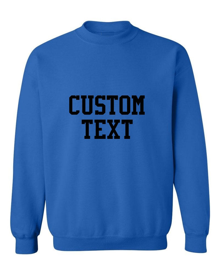 Custom Single Color Text Sapphire Crew Neck Sweatshirt