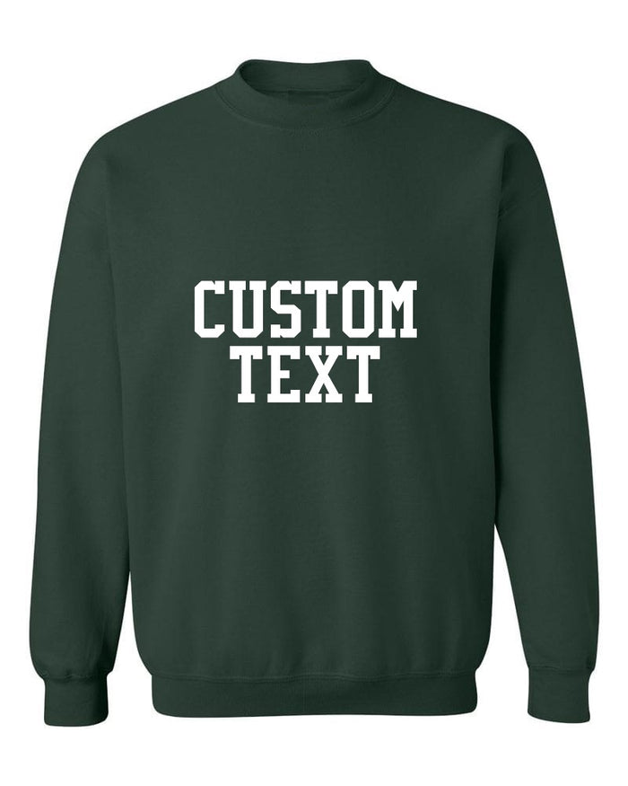 Custom Single Color Text Forest Green Crew Neck Sweatshirt