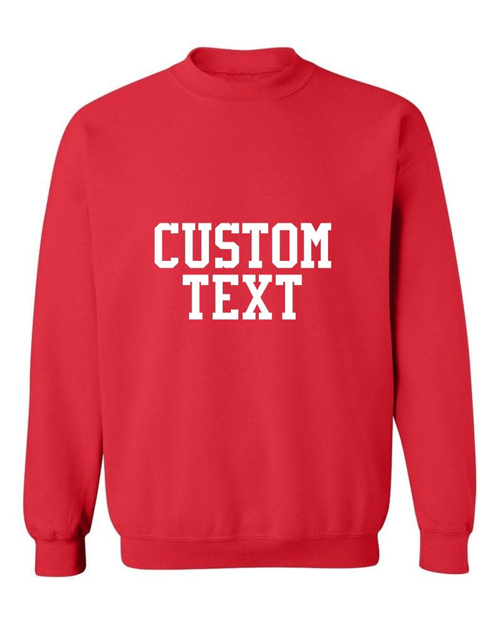 Custom Single Color Text Red Crew Neck Sweatshirt