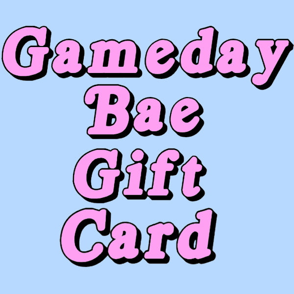 Gameday Bae Gift Card