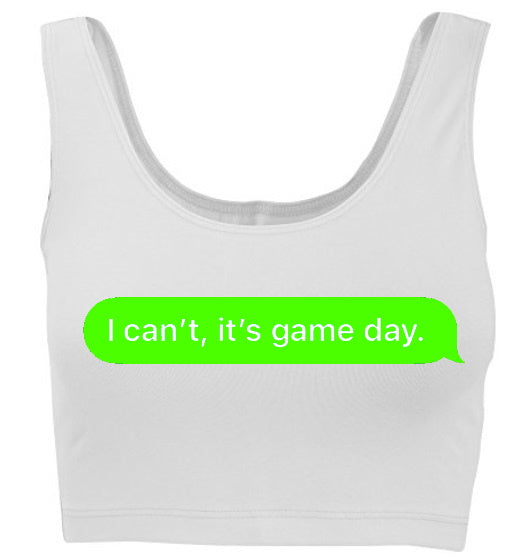 I Can't It's Game Day. Tank Crop Top