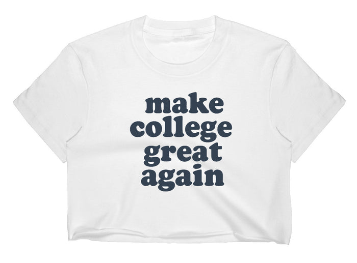 Make College Great Again Raw Hem Cropped Tee