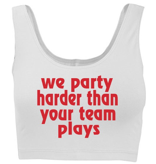 We Party Harder Than Your Team Plays Tank Crop Top