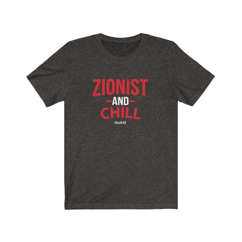 Zionist and Chill (Unisex Jersey Short Sleeve)