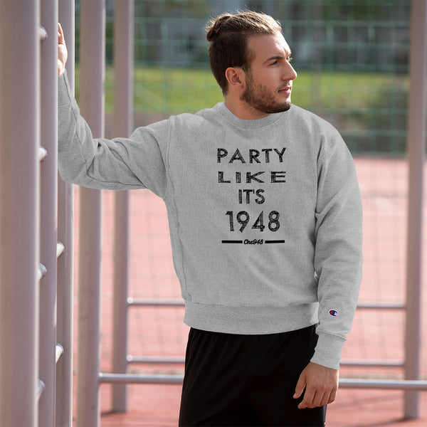 Party Like It's 1948 (Champion Sweatshirt)