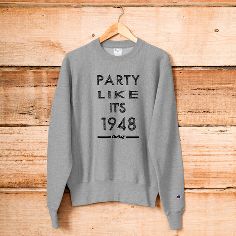 Men's Party Like It's 1948 Champion Sweatshirt