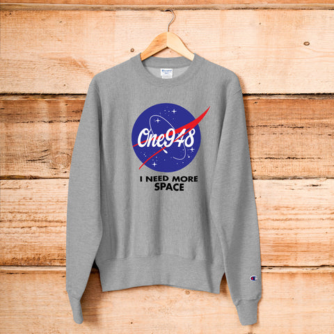I Need More Space (Champion Sweatshirt)