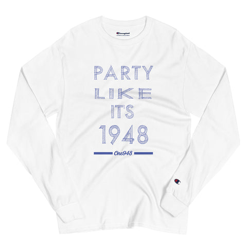 Party Like It's 1948 (Champion Long Sleeve Shirt)