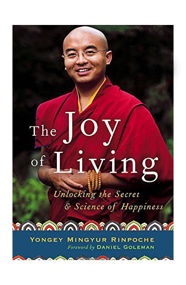 The Joy of Living-Yongey Mingyir Rinpoche - nepacrafts