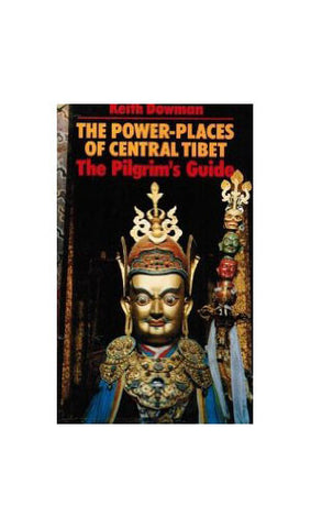 The Power Places of Central Tibet-Keith Dowman - NepaCrafts