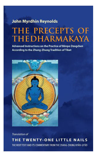 The Precepts of the Dharmakaya- John Myrdhin Reynolds - nepacrafts