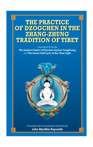 The Practice of Dzogchen In The Zhang-Zhung Tradition of Tibet-John Myrdhin - NepaCrafts